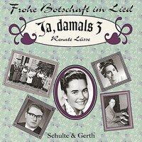 Ja, damals, Vol. 3 — Johannes Haas, Renate Lüsse