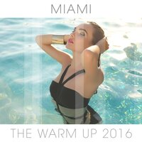 Miami: The Warm Up 2016 — сборник