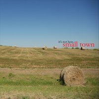 Small Town: It's Not Here — Blake Zweig