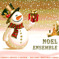 Noël ensemble ! French Christmas Carols - 2'gether Non Stop — сборник