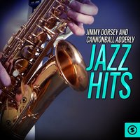 Jimmy Dorsey and Cannonball Adderly Jazz Hits — сборник