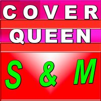 S&M (Style of Rihanna) — Cover Queen