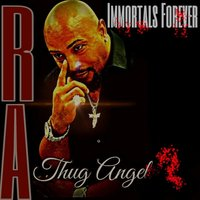 Immortals Forever — Ra' Thug Angel