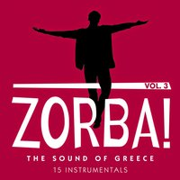 Zorba! the Sound of Greece: 15 Instrumentals, Vol. 3 — сборник