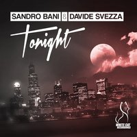 Tonight — Sandro Bani, Davide Svezza