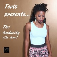 The Audacity — Toots