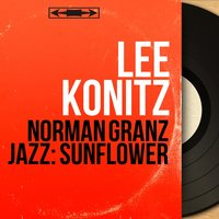 Norman Granz Jazz: Sunflower — Lee Konitz
