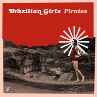 Pirates — Brazilian Girls