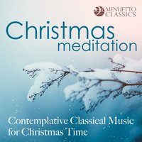Christmas Meditation: Contemplative Classical Music for Christmas Time — сборник