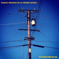 Barely Holding on — tunnelmental