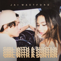 Girl With a Suntan — Jai Waetford