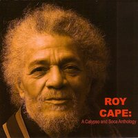 Roy Cape: A Calypso and Soca Anthology — сборник