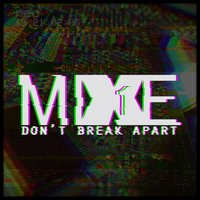 Don't Break Apart — Mixe1