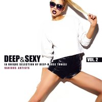 Deep & Sexy (A Unique Selection of Deep-House), Vol. 2 — сборник
