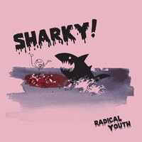 Radical Youth — sharky!
