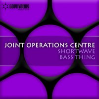 Shortwave / Bass Thing — Joint Operations Centre