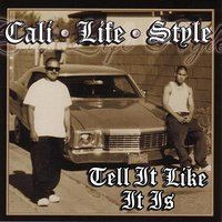 Tell It Like It Is — CLS, Delux, Rebel, Dominator, Cali Life Style, T-Dre