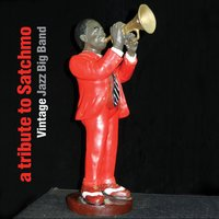 A Tribute to Satchmo — Vintage Jazz Big Band