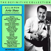 All Is Fun — Artie Shaw & His Orchestra