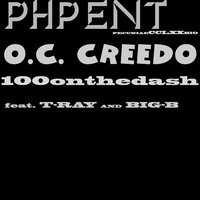 100onthedash — T-Ray, Big-B, Oc Creedo