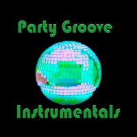 Party Groove Instrumentals — Rob Kel