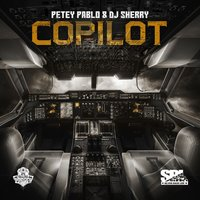 Copilot — Sequence, DJ Sherry, Petey Pablo, Petey Pablo, DJ Sherry