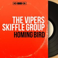 Homing Bird — The Vipers Skiffle Group
