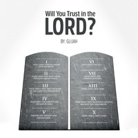 Will You Trust in the Lord? — Glijah