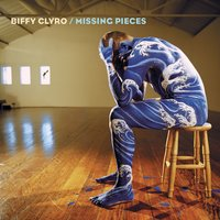 Missing Pieces — Biffy Clyro
