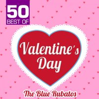 50 Best of Valentine's Day — The Blue Rubatos