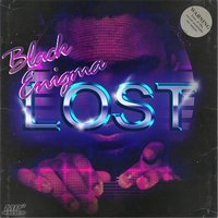 Lost — Black Enigma