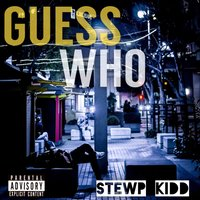 Guess Who — STEWP KiDD