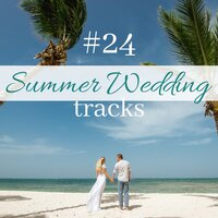 #24 Summer Wedding Tracks - Holy Matrimony Instrumentals for Fairy Tale Ceremony — Fairy Garden