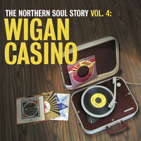 The Northern Soul Story Vol.4: Wigan Casino — сборник