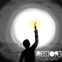 Restore / Healing Come — Mark Tedder