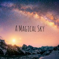 A Magical Sky — Meditation Music Zone
