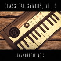 Classical Synths, Vol. 3 : Gymnopédie No. 3 (Erik Satie) — Эрик Сати, Vasilis Ginos