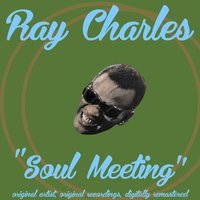 Soul Meeting — Ray Charles, Milt Jackson