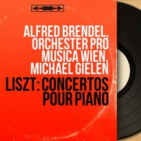 Liszt: Concertos pour piano — Ференц Лист, Michael Gielen, Alfred Brendel, Orchester Pro Musica Wien, Alfred Brendel, Orchester Pro Musica Wien, Michael Gielen