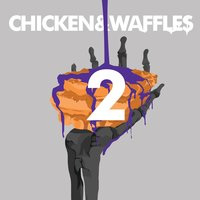 Chicken and Waffles 2 — Yung Luni, J-VEE