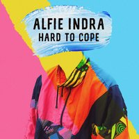 Hard to Cope — Alfie Indra