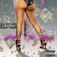 Steal the Show — Shaffer