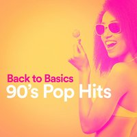 Back to Basics 90's Pop Hits — 50 Tubes Du Top, Top 40 Hits, Pop Hits
