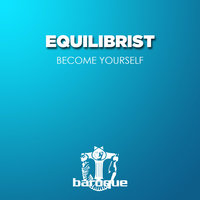 Become Yourself — Equilibrist