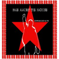 Unplugged & Fm — Rage Against The Machine