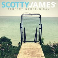 Perfect Wedding Day — Scotty James