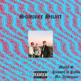 Sommer Snart — Mr. Anderson, Pussycat Pablo, Mathy G