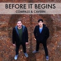 Before It Begins — Compass & Cavern