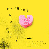 The Break Up — Machine Gun Kelly