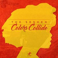 Colors Collide — The Seshen